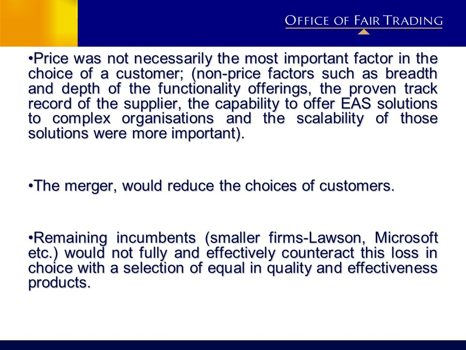 Price was not necessarily the most important factor in the choice of a customer; (non-price factors such as breadth and depth of the functionality off