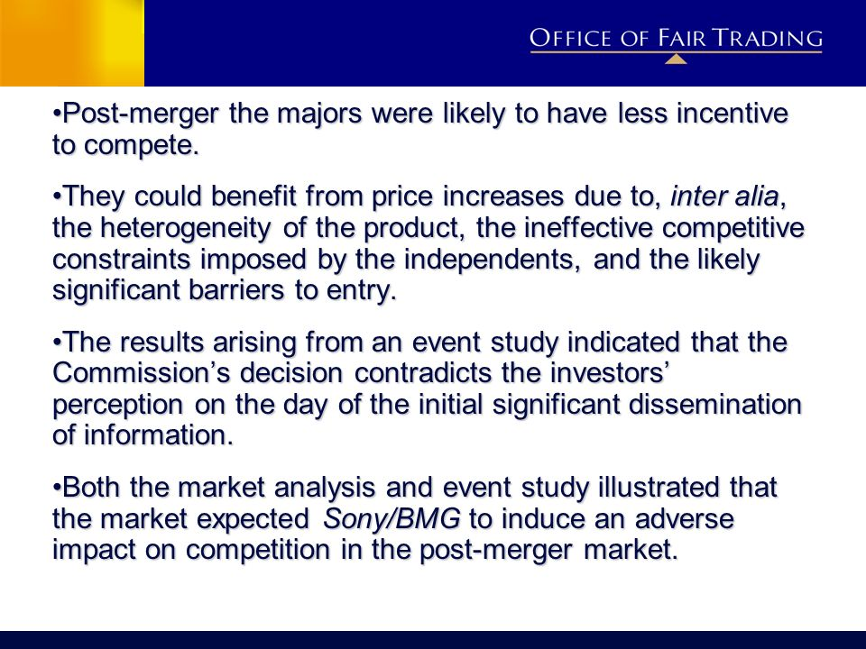 Post-merger the majors were likely to have less incentive to compete.Post-merger the majors were likely to have less incentive to compete. They could