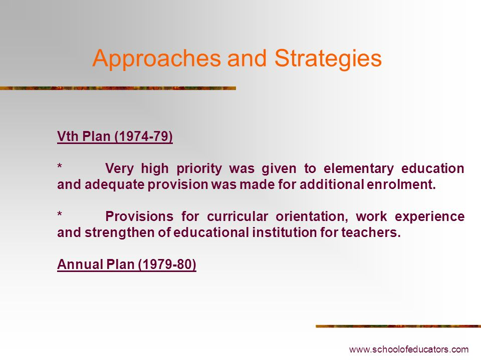 Approaches and Strategies IIIrd Plan (1961–66) The main emphasis was on the provision of facilities for universal elementary education for all childre