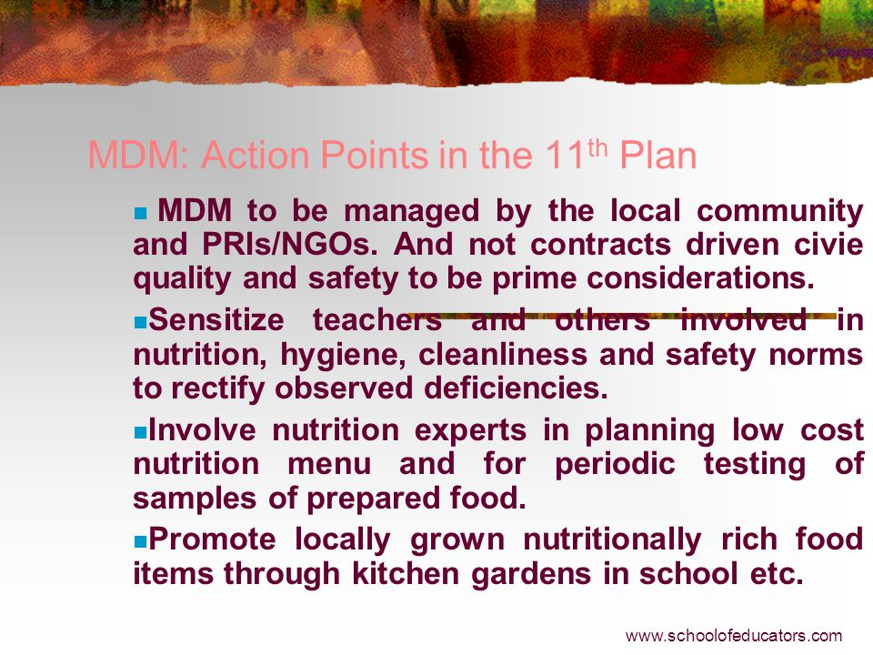 Mid Day Meal Scheme in the 11 th Plan The scheme would be extended to upper primary schools (Govt., Local Body and Govt. Aided Schools, and EGS/AIE Ce