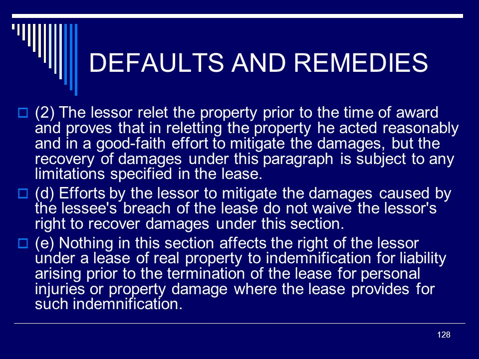 128 DEFAULTS AND REMEDIES (2) The lessor relet the property prior to the time of award and proves that in reletting the property he acted reasonably a