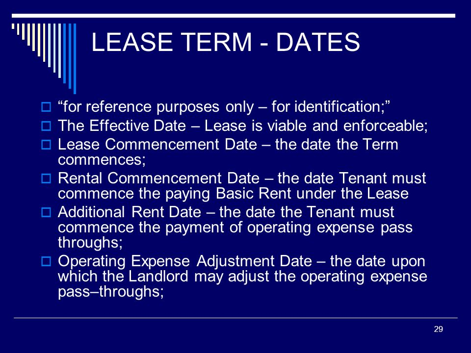 29 LEASE TERM - DATES for reference purposes only – for identification; The Effective Date – Lease is viable and enforceable; Lease Commencement Date