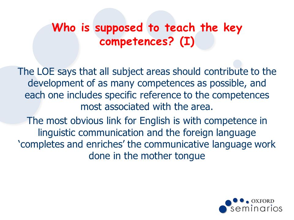 Who is supposed to teach the key competences? (I) The LOE says that all subject areas should contribute to the development of as many competences as p