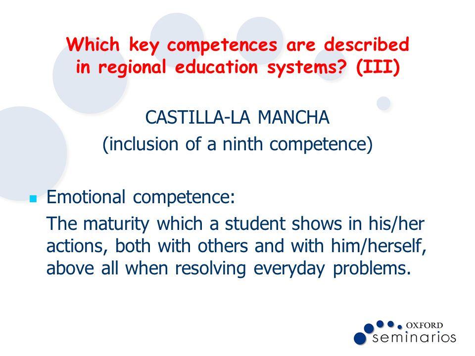 Which key competences are described in regional education systems? (III) CASTILLA-LA MANCHA (inclusion of a ninth competence) Emotional competence: Th