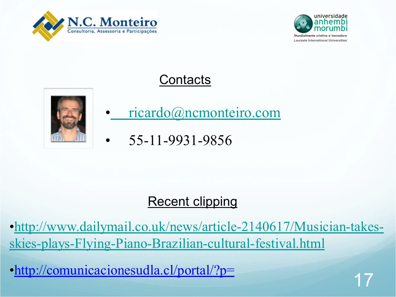 17 ricardo@ncmonteiro.com ricardo@ncmonteiro.com 55-11-9931-9856 Contacts http://www.dailymail.co.uk/news/article-2140617/Musician-takes- skies-plays-