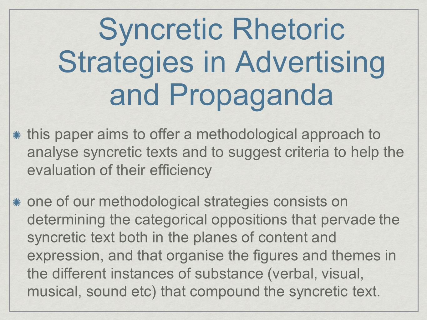 Syncretic Rhetoric Strategies in Advertising and Propaganda this paper aims to offer a methodological approach to analyse syncretic texts and to sugge