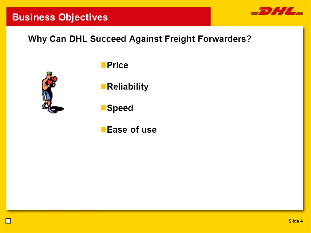 Slide 4 Business Objectives Why Can DHL Succeed Against Freight Forwarders.