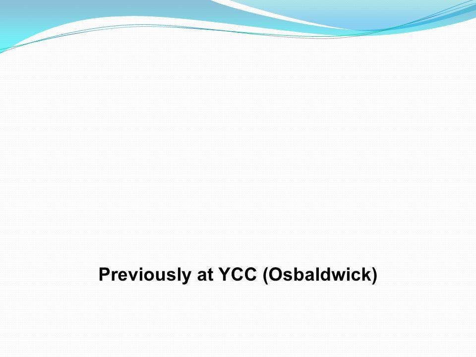 Previously at YCC (Osbaldwick)
