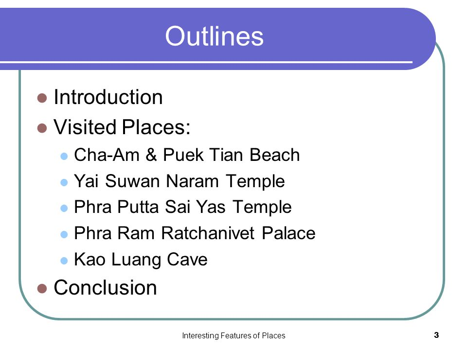 Interesting Features of Places14 References www.tat.org www.lostinthailand.com www.muangphet.com www.phetchaburi.go.th