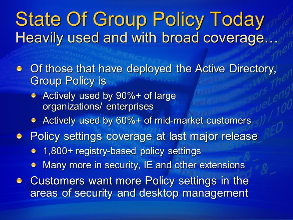 Security Over privileged users Most end users have higher privilege on their system than what is required Security is relaxed to run Line-of-Business Applications Problems Security Risks: Spyware, Virus can run in context of high privilege/administrator account Lost productivity and increased help desk costs Customers want secure by default behavior