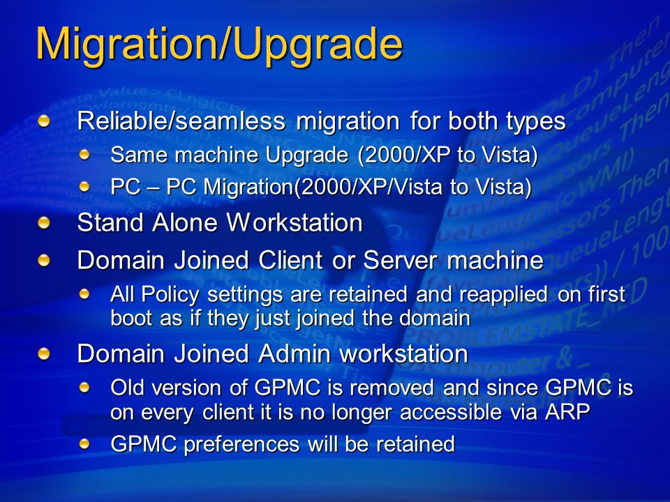 Migration/Upgrade Reliable/seamless migration for both types Same machine Upgrade (2000/XP to Vista) PC – PC Migration(2000/XP/Vista to Vista) Stand A