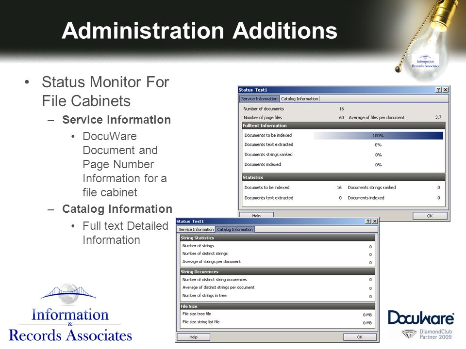 Administration Additions Status Monitor For File Cabinets –Service Information DocuWare Document and Page Number Information for a file cabinet –Catalog Information Full text Detailed Information