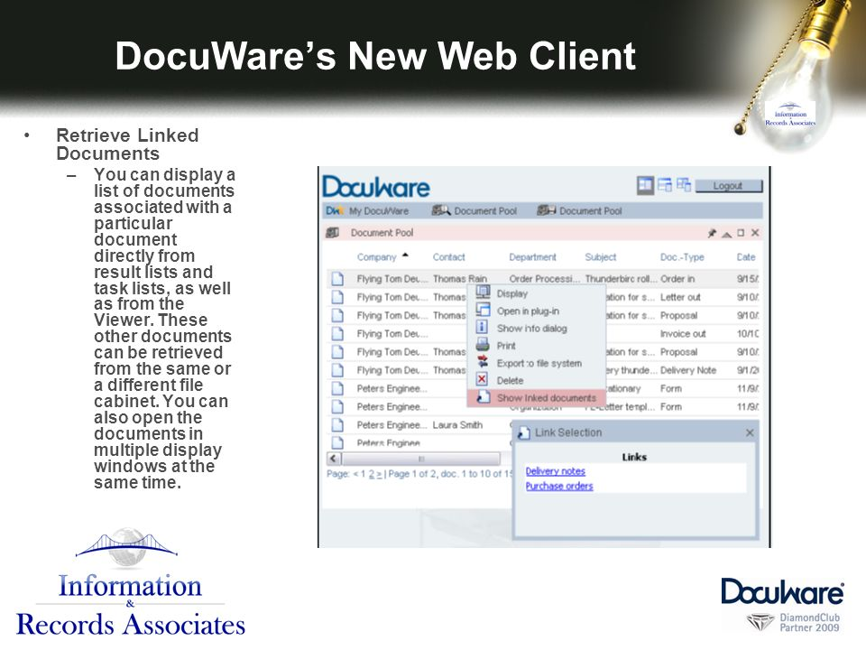 DocuWares New Web Client Retrieve Linked Documents –You can display a list of documents associated with a particular document directly from result lists and task lists, as well as from the Viewer.
