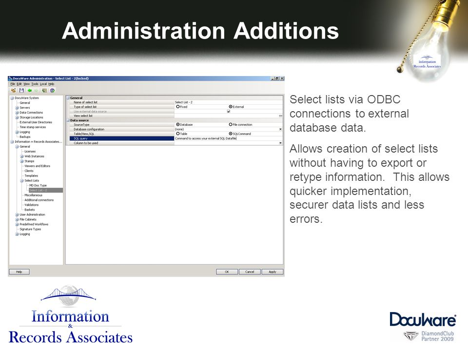 Administration Additions Select lists via ODBC connections to external database data.