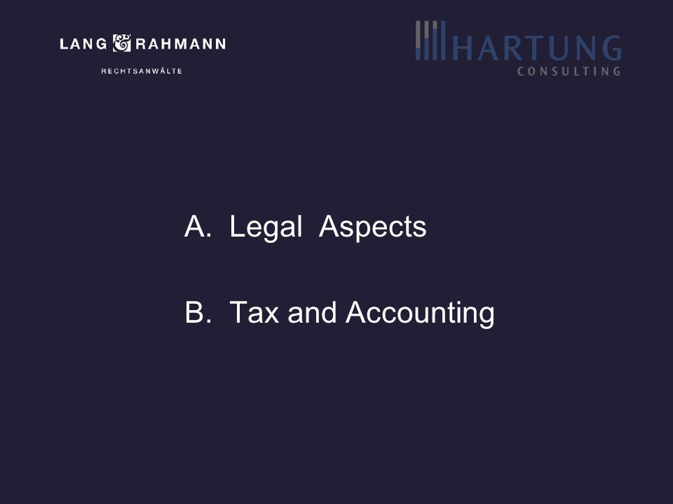 A.Legal Aspects B.Tax and Accounting