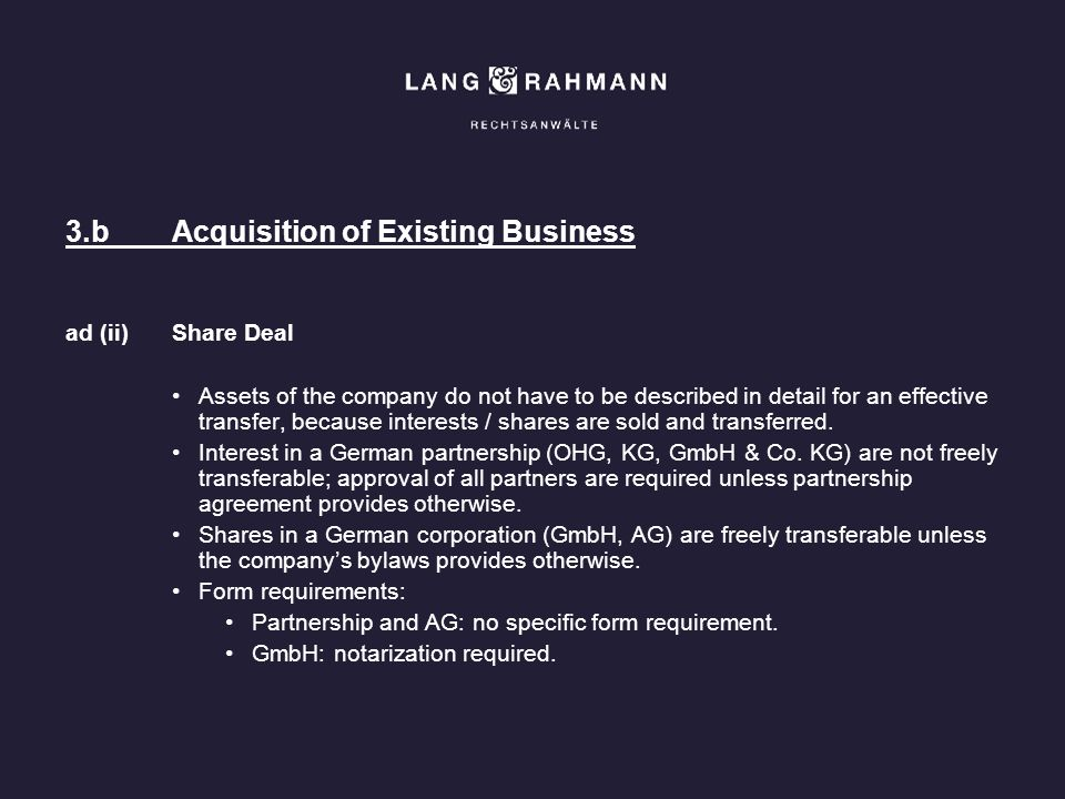 3.bAcquisition of Existing Business ad (ii)Share Deal Assets of the company do not have to be described in detail for an effective transfer, because i
