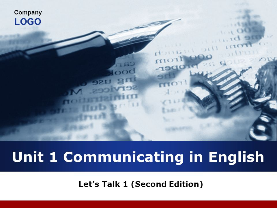 Company LOGO Unit 1 Communicating in English Lets Talk 1 (Second Edition)