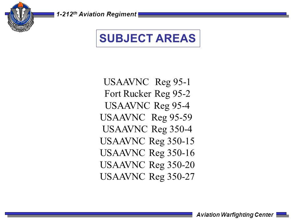 1-212 th Aviation Regiment Aviation Warfighting Center USAAVNC Reg 95-1 Fort Rucker Reg 95-2 USAAVNC Reg 95-4 USAAVNC Reg 95-59 USAAVNC Reg 350-4 USAA