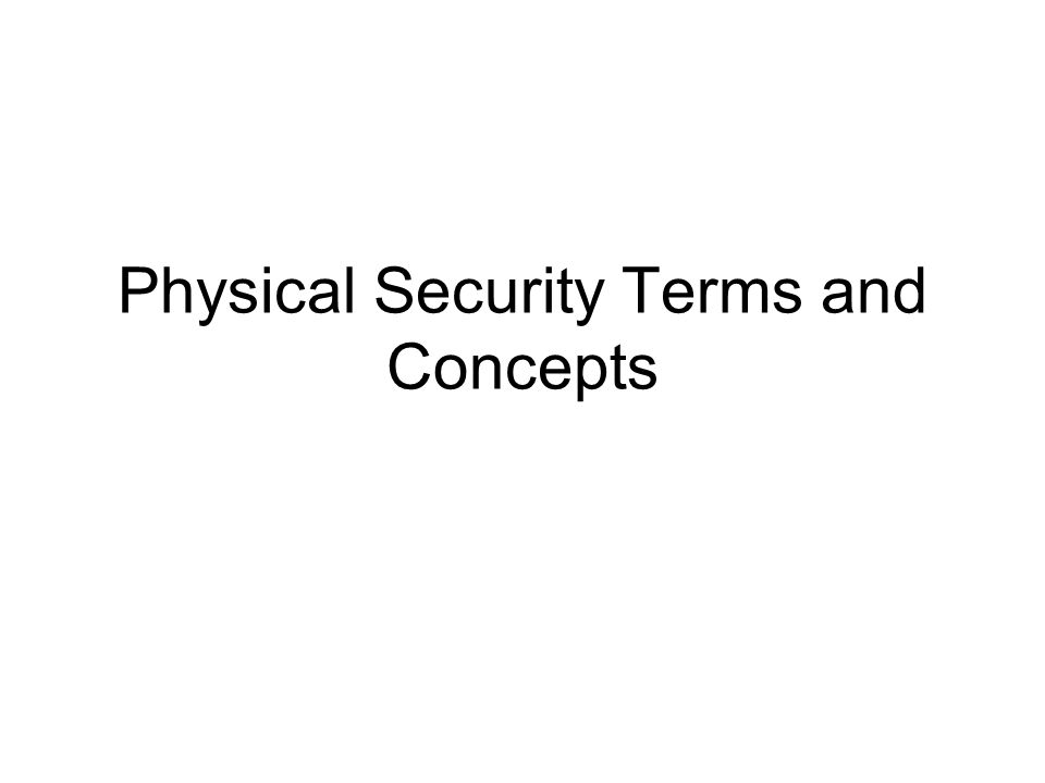 Physical Security Terms and Concepts
