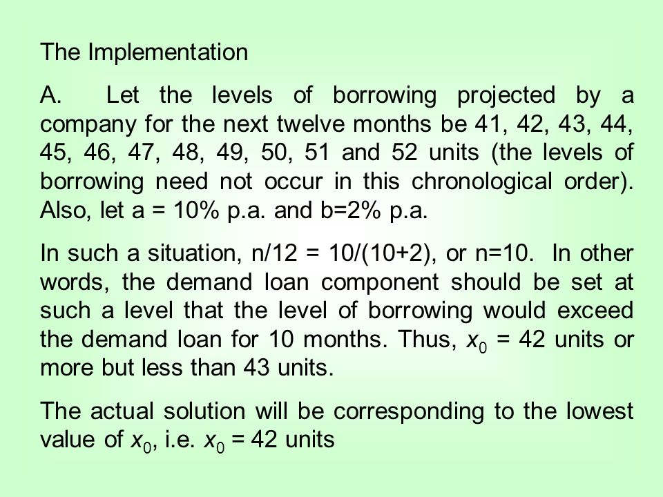 The Implementation A.Let the levels of borrowing projected by a company for the next twelve months be 41, 42, 43, 44, 45, 46, 47, 48, 49, 50, 51 and 5