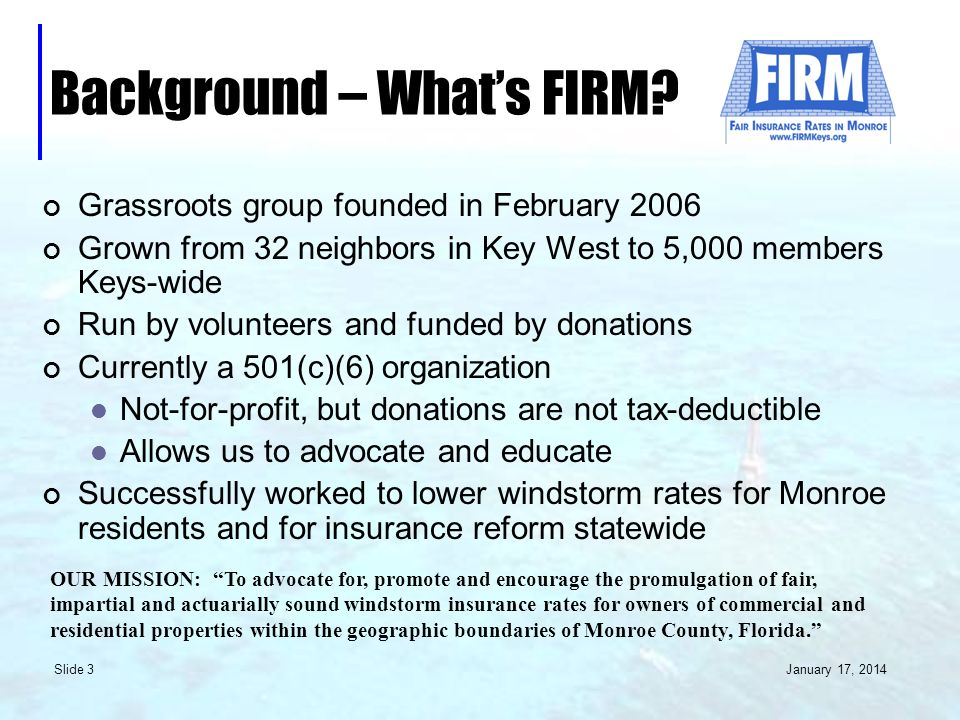 January 17, 2014 Slide 3 Background – Whats FIRM.
