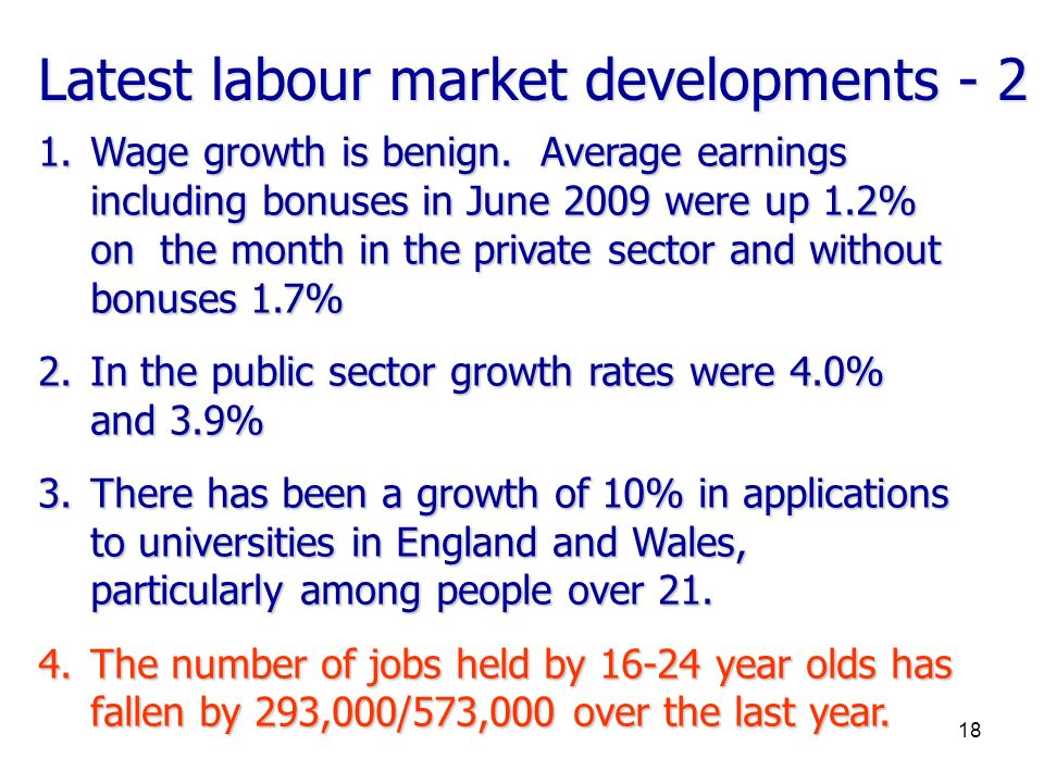 Latest labour market developments Wage growth is benign.