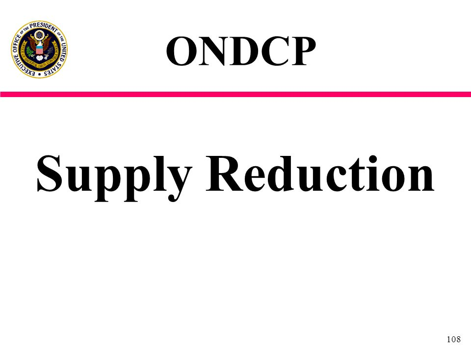 108 Supply Reduction ONDCP