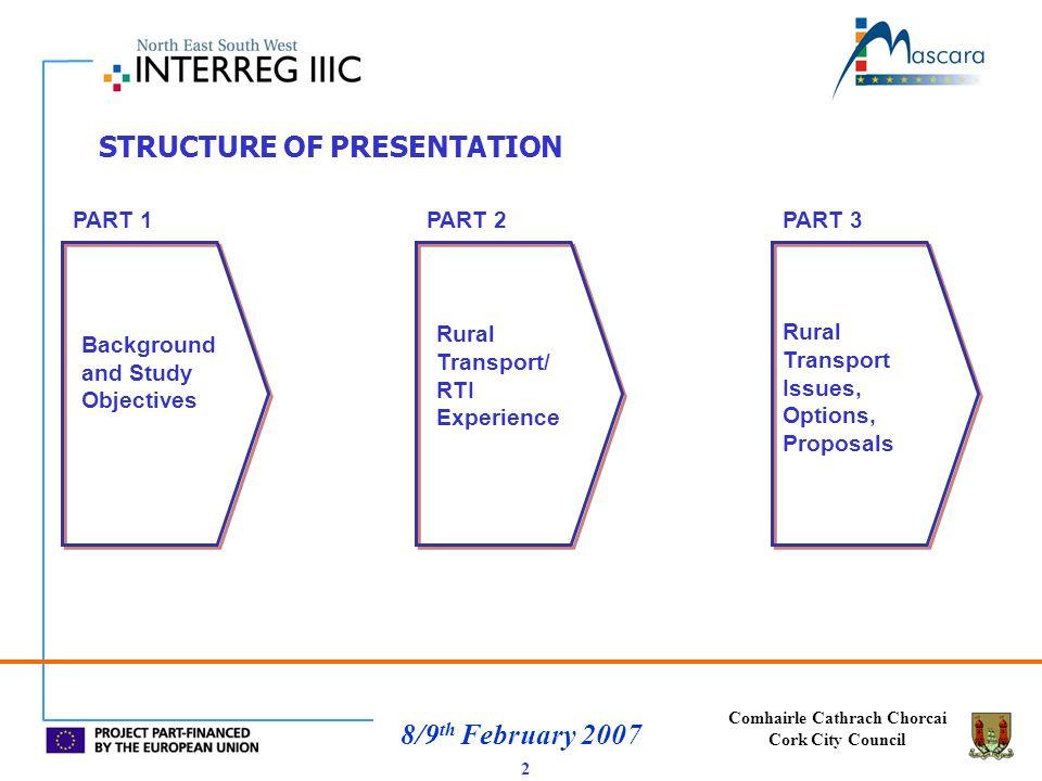 Comhairle Cathrach Chorcai Cork City Council 8/9 th February 2007 PART 1 Background and Study Objectives 3