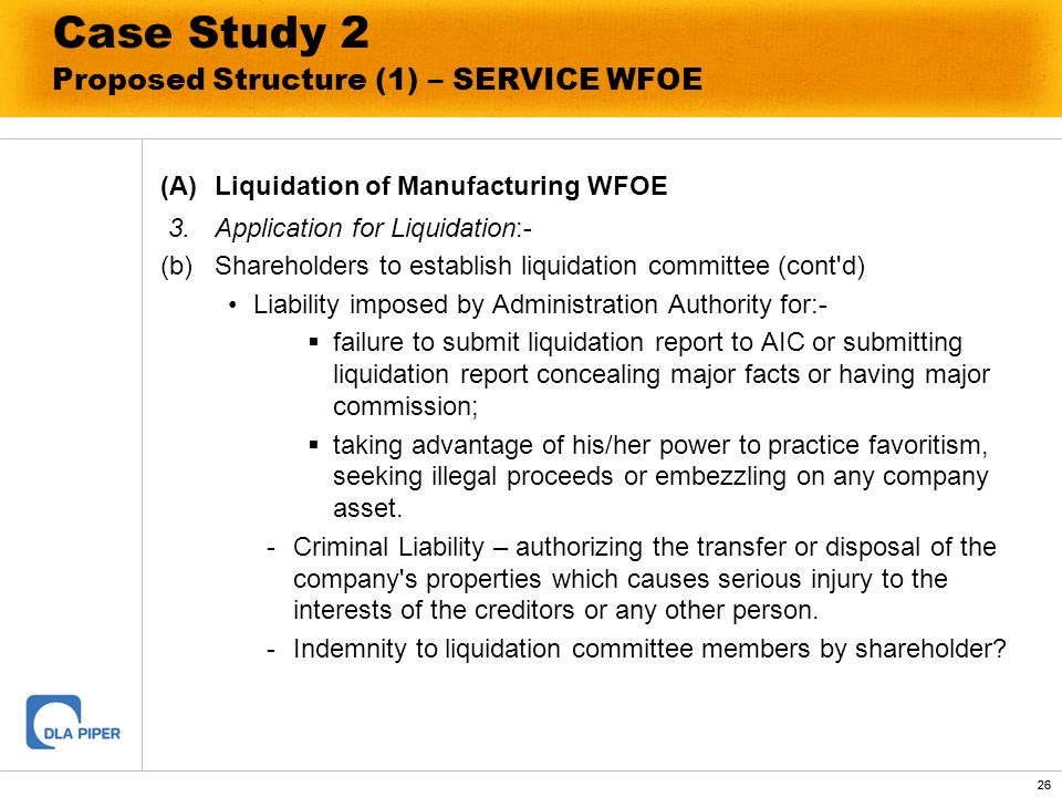 26 Case Study 2 Proposed Structure (1) – SERVICE WFOE (A)Liquidation of Manufacturing WFOE 3.Application for Liquidation:- (b)Shareholders to establis