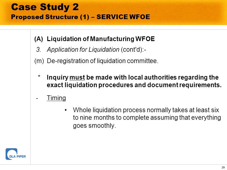 29 Case Study 2 Proposed Structure (1) – SERVICE WFOE (A)Liquidation of Manufacturing WFOE 3.Application for Liquidation (cont'd):- (m)De-registration