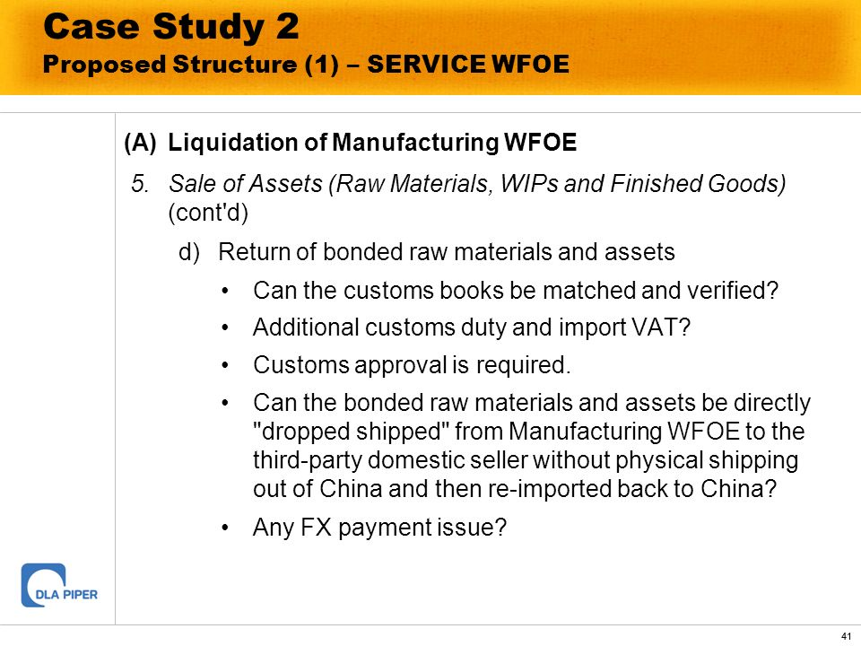 41 Case Study 2 Proposed Structure (1) – SERVICE WFOE (A)Liquidation of Manufacturing WFOE 5.Sale of Assets (Raw Materials, WIPs and Finished Goods) (