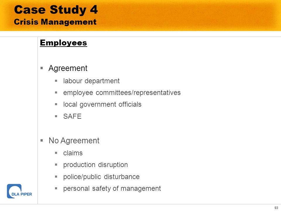 93 Case Study 4 Crisis Management Employees Agreement labour department employee committees/representatives local government officials SAFE No Agreeme