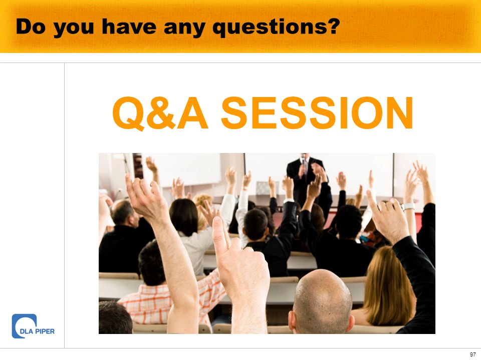 97 Do you have any questions? Q&A SESSION