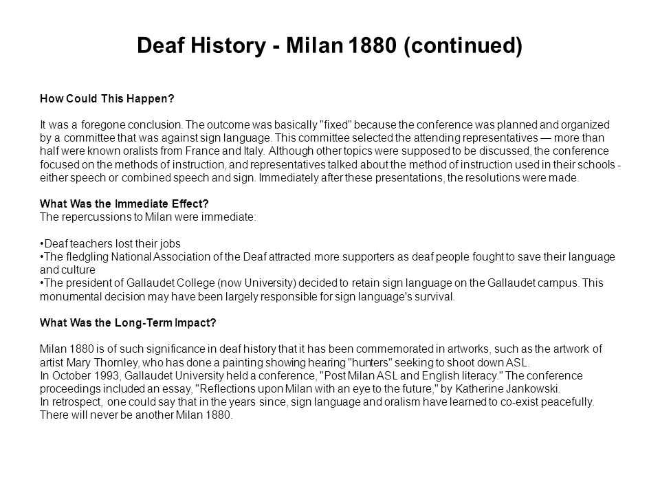 Deaf History - Milan 1880 (continued) How Could This Happen? It was a foregone conclusion. The outcome was basically