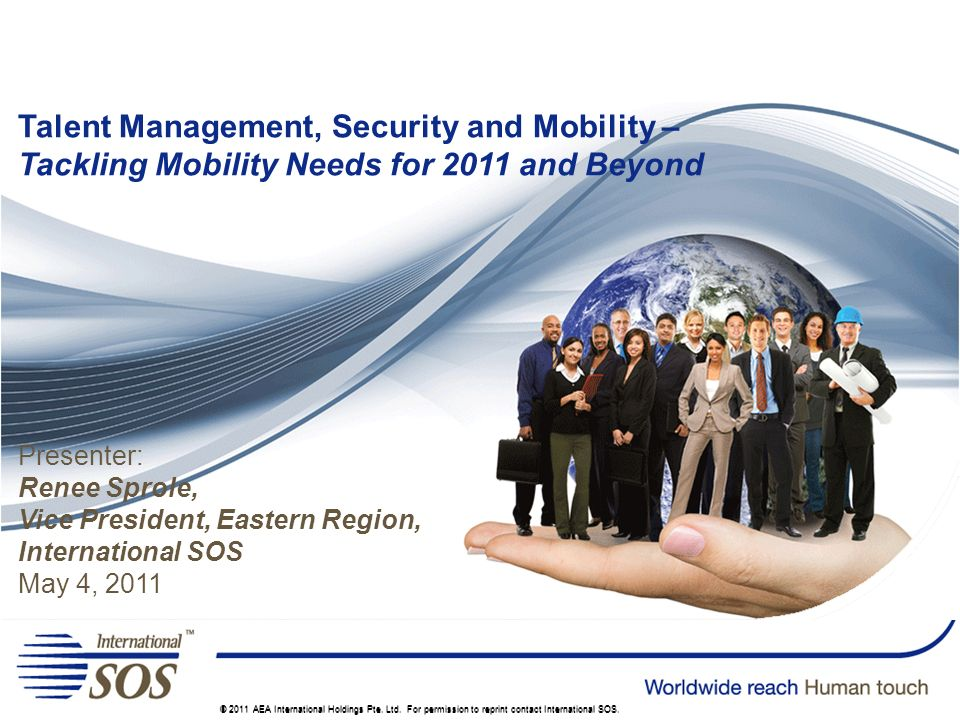 © 2011 AEA International Holdings Pte. Ltd. For permission to reprint contact International SOS.