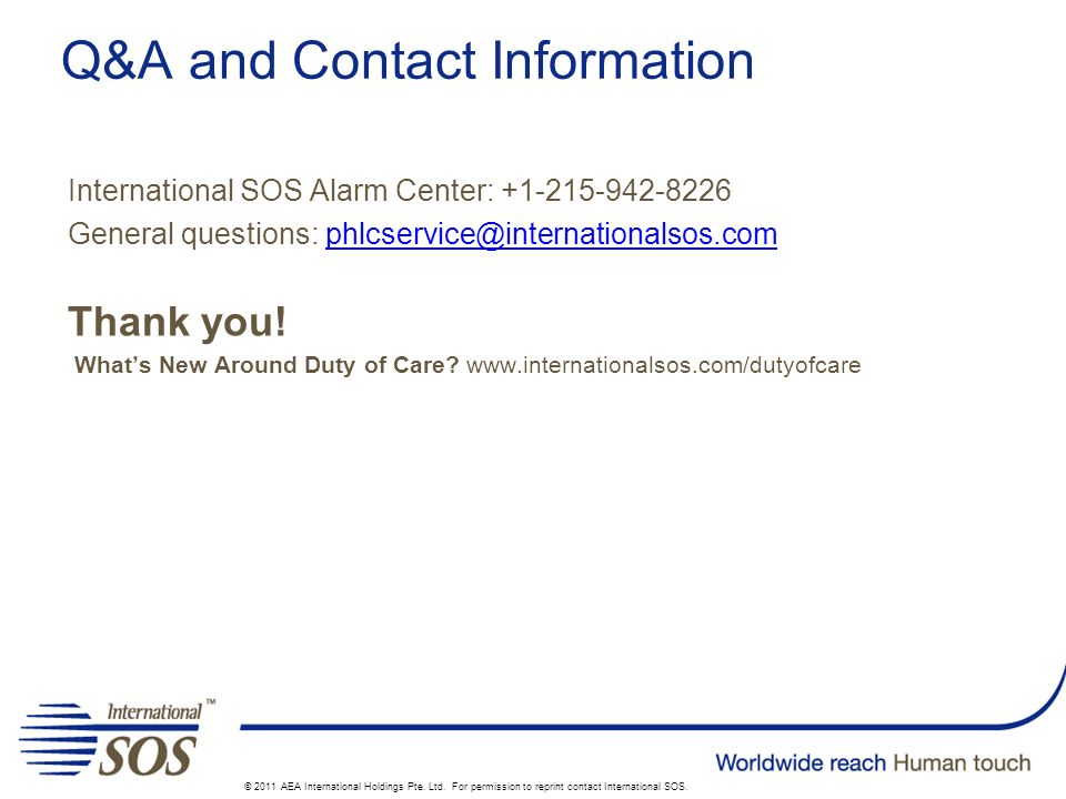 Q&A and Contact Information International SOS Alarm Center: +1-215-942-8226 General questions: phlcservice@internationalsos.comphlcservice@internation