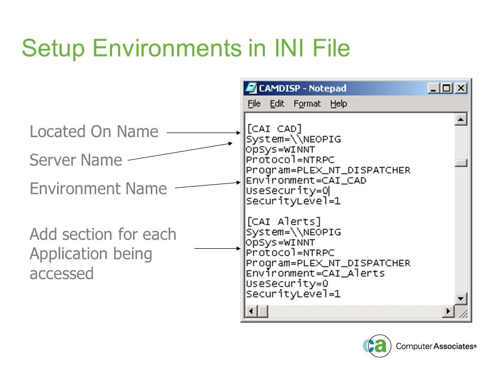 Setup Environments in INI File Located On Name Server Name Environment Name Add section for each Application being accessed