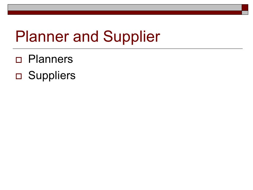 Planner and Supplier Planners Suppliers