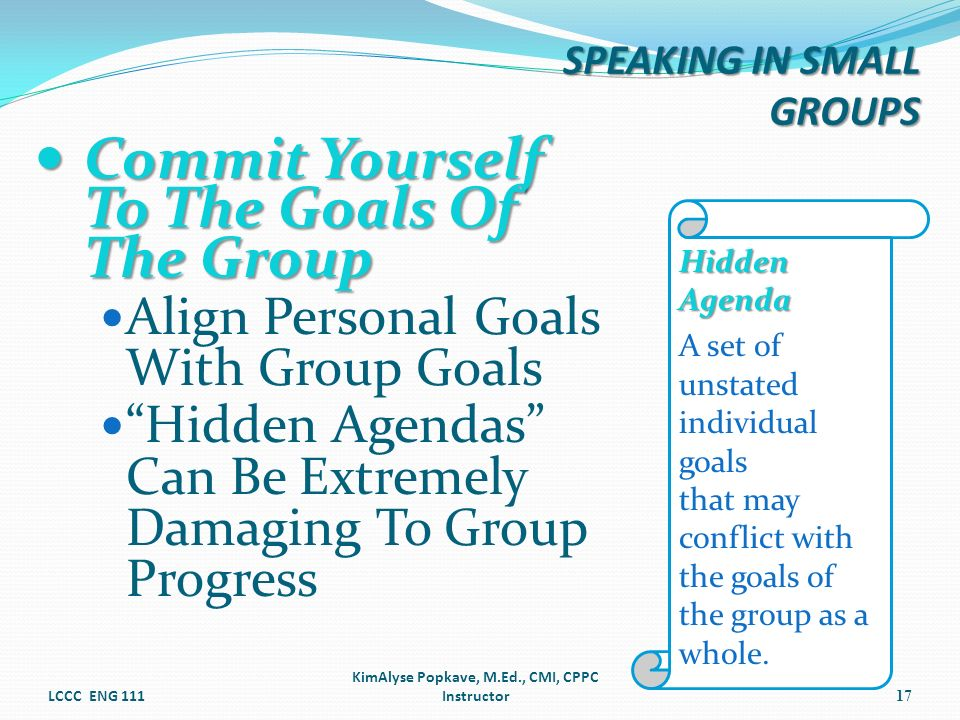 Commit Yourself To The Goals Of The Group Commit Yourself To The Goals Of The Group Align Personal Goals With Group Goals Hidden Agendas Can Be Extrem