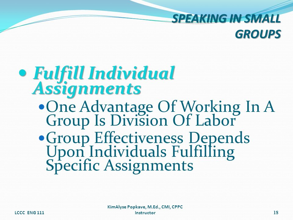 Fulfill Individual Assignments Fulfill Individual Assignments One Advantage Of Working In A Group Is Division Of Labor Group Effectiveness Depends Upo