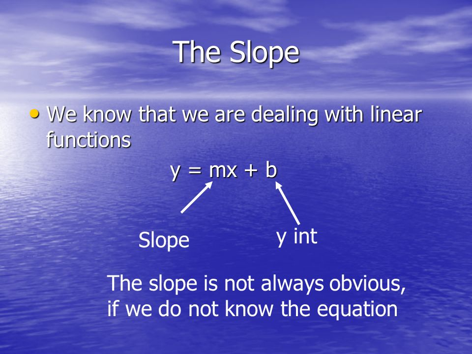 Topic Box 1) Slope 1) Slope 2) Word Problems 2) Word Problems - keys - Point – Point - Slope – Point - Y Int – Point - Slope – Y int