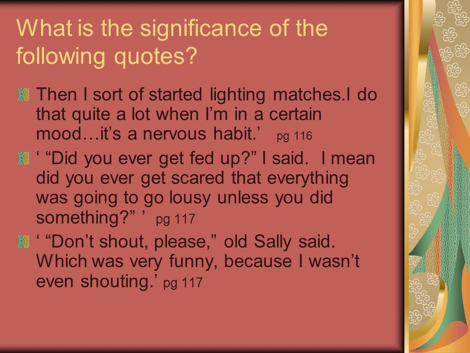 What is the significance of the following quotes.