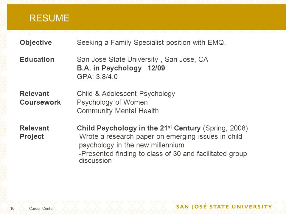 16 RESUME Objective Seeking a Family Specialist position with EMQ.