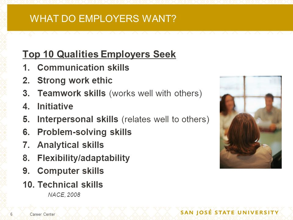 6 WHAT DO EMPLOYERS WANT.