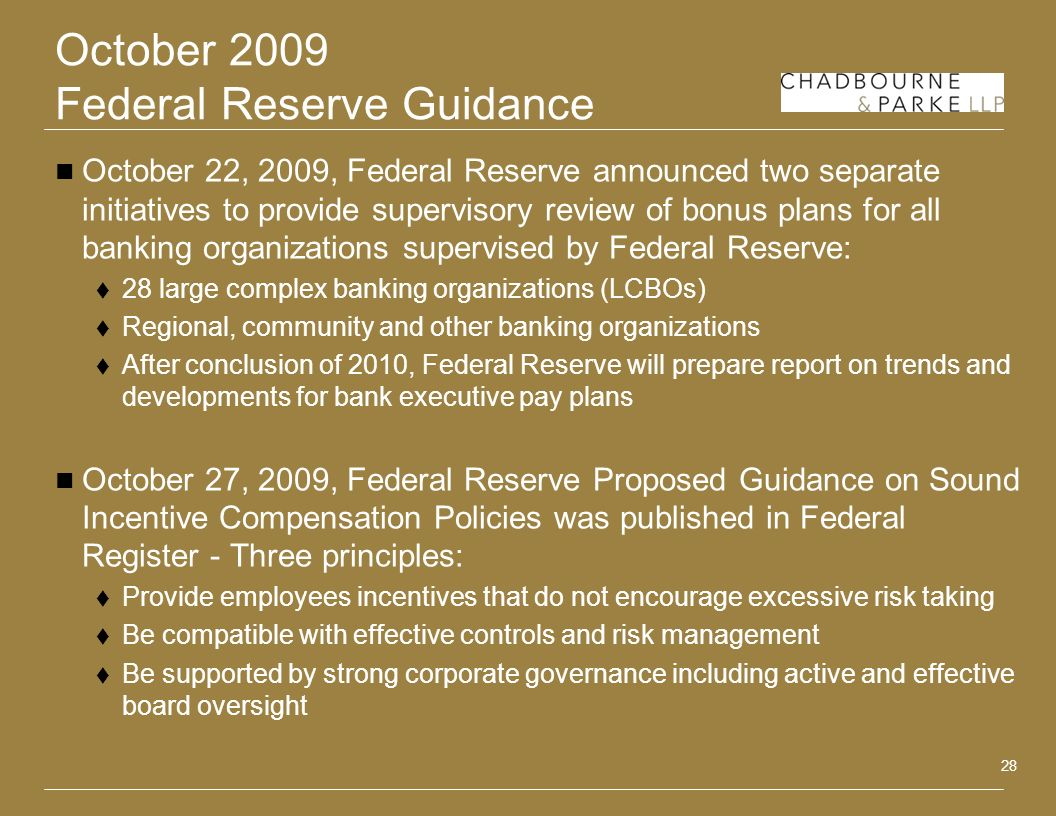 28 October 2009 Federal Reserve Guidance October 22, 2009, Federal Reserve announced two separate initiatives to provide supervisory review of bonus p