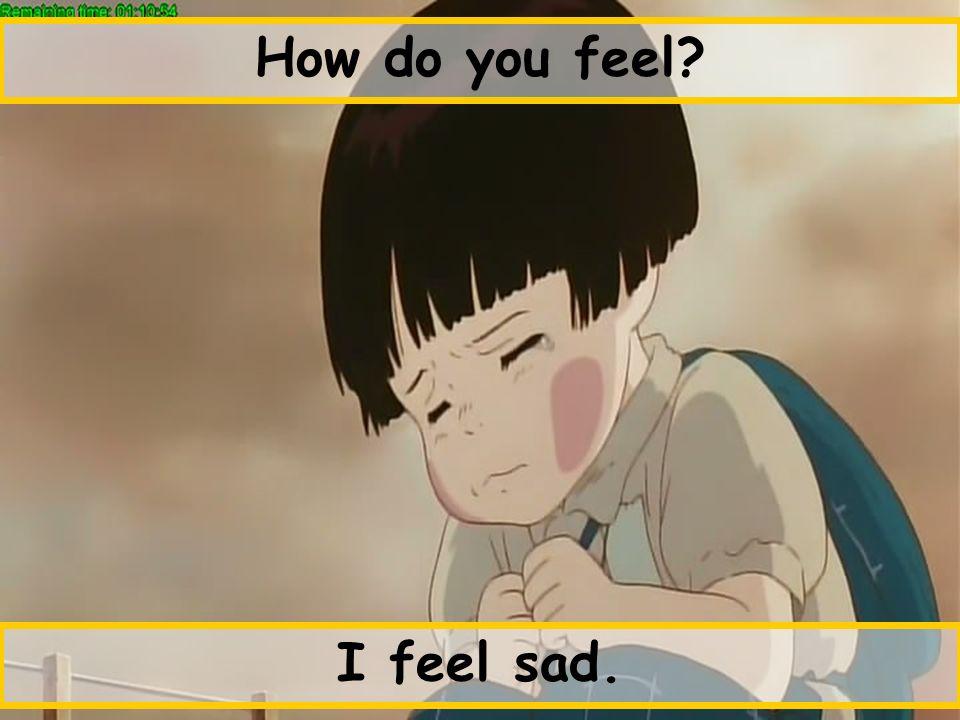 I feel sad.