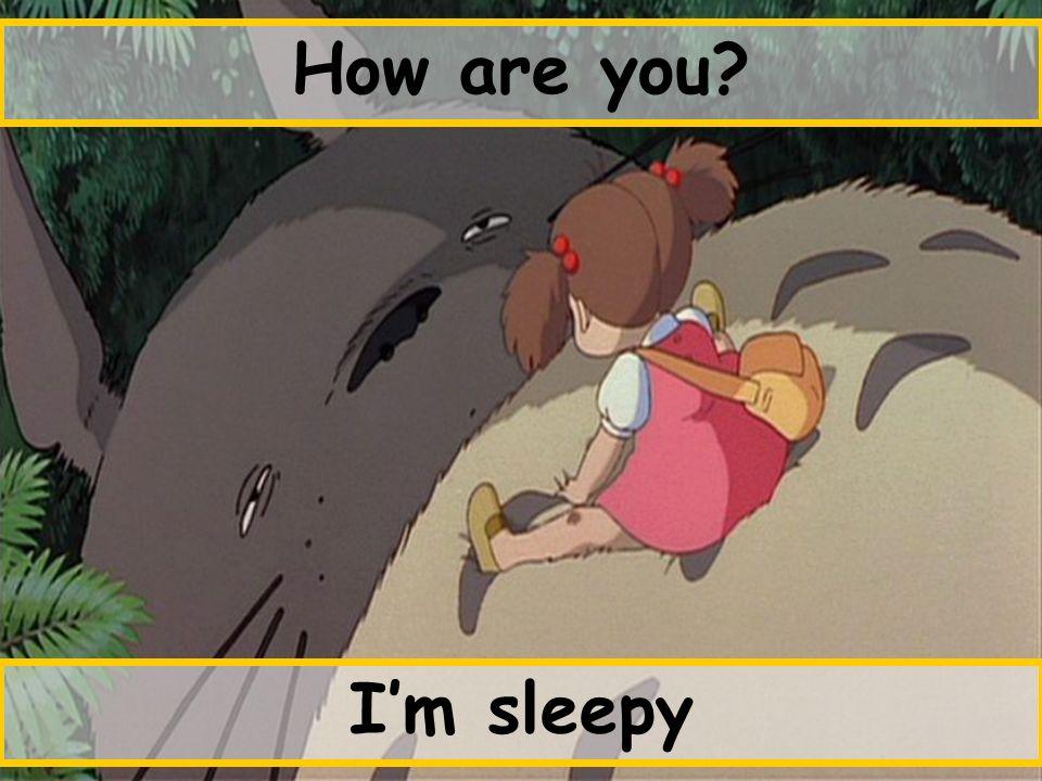 Im sleepy
