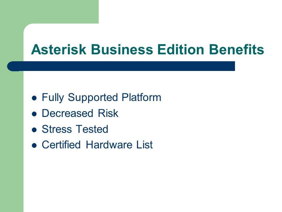 Asterisk Business Edition Benefits Fully Supported Platform Decreased Risk Stress Tested Certified Hardware List