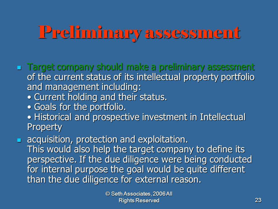 © Seth Associates, 2006 All Rights Reserved23 Preliminary assessment Target company should make a preliminary assessment of the current status of its