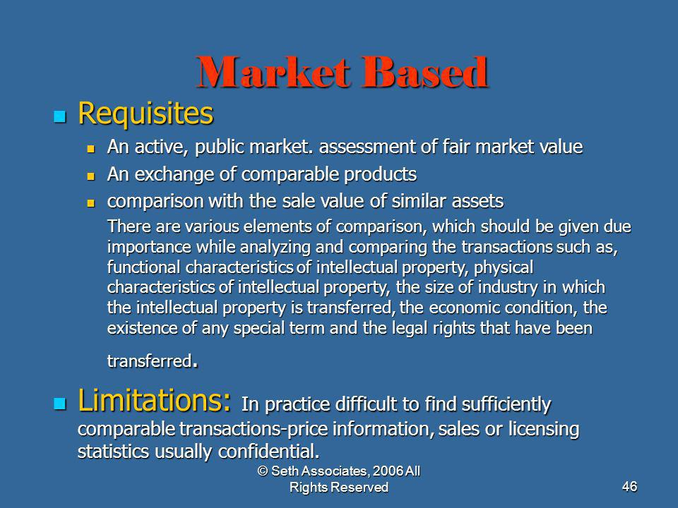 © Seth Associates, 2006 All Rights Reserved46 Market Based Requisites Requisites An active, public market. assessment of fair market value An active,